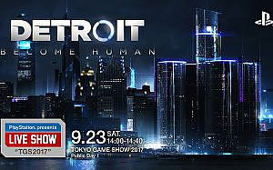 "PlayStation® presents LIVE SHOW ""TGS2017"" 『Detroit Become Human』"